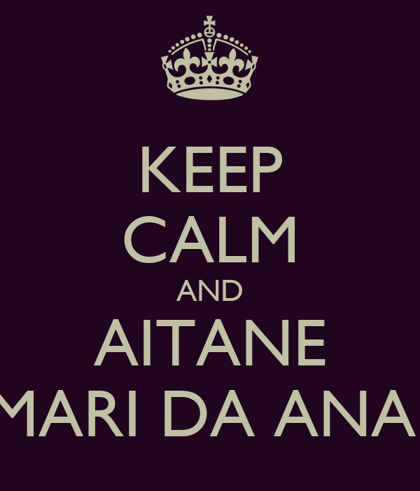 KEEP CALM AND AITANE MARI DA ANA