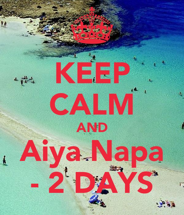 KEEP CALM AND Aiya Napa - 2 DAYS