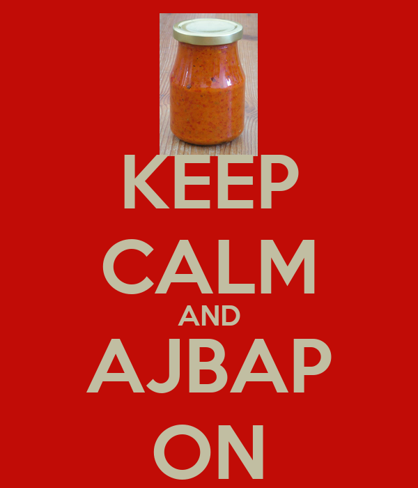 KEEP CALM AND AJBAP ON
