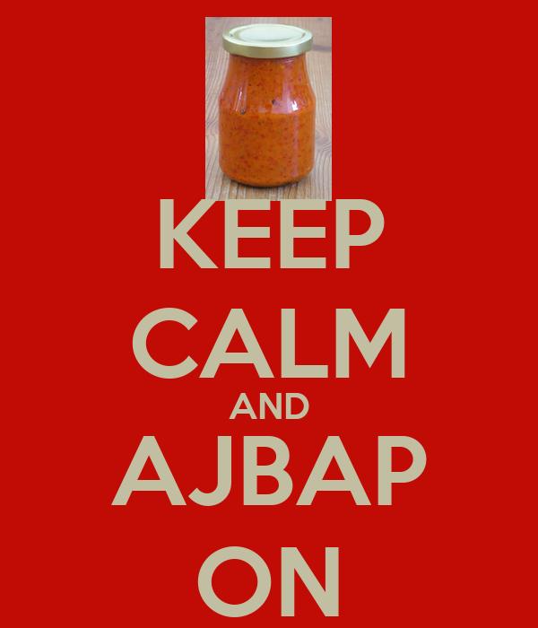 KEEP CALM AND AJBAP ON