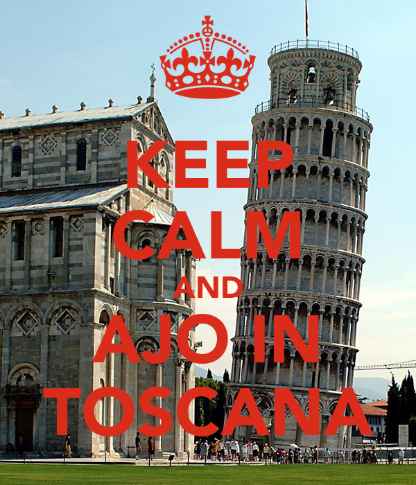 KEEP CALM AND AJO IN TOSCANA