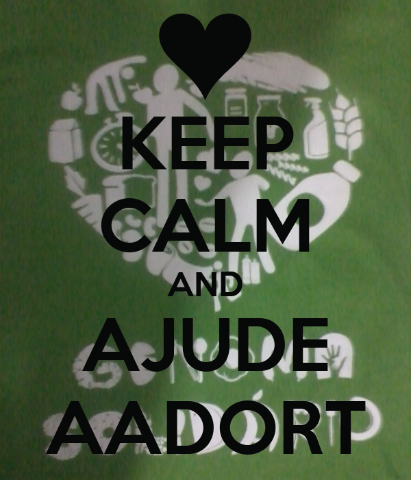 KEEP CALM AND AJUDE AADORT