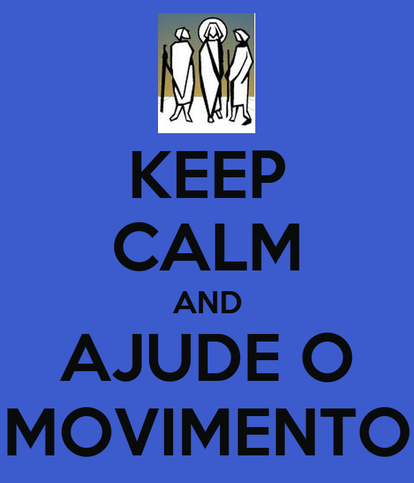 KEEP CALM AND AJUDE O MOVIMENTO