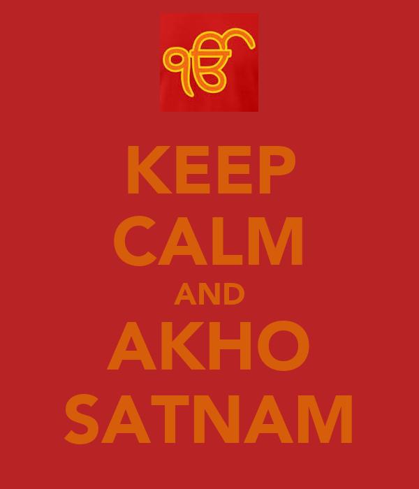 KEEP CALM AND AKHO SATNAM