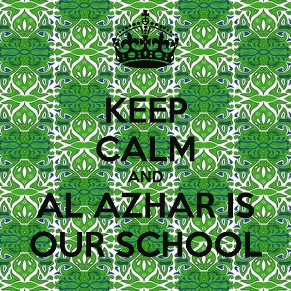 KEEP CALM AND AL AZHAR IS OUR SCHOOL