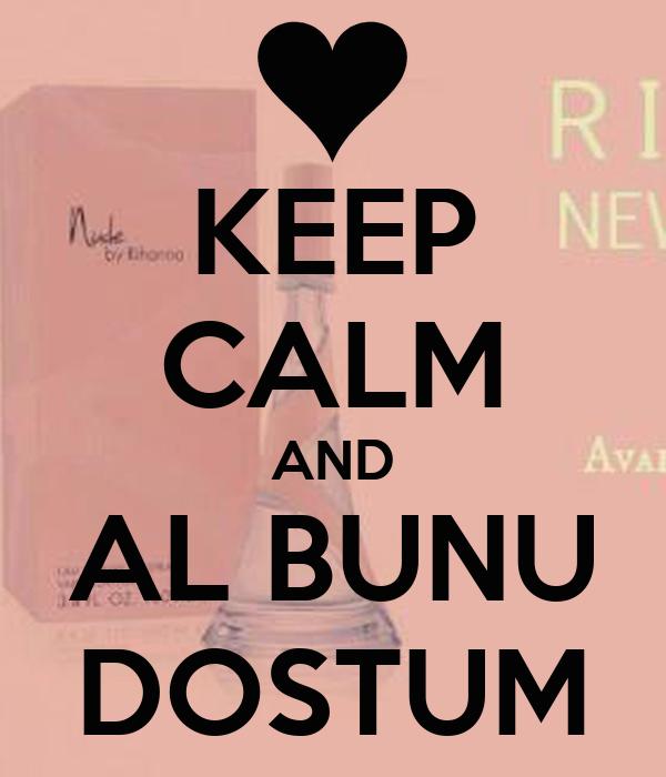 KEEP CALM AND AL BUNU DOSTUM