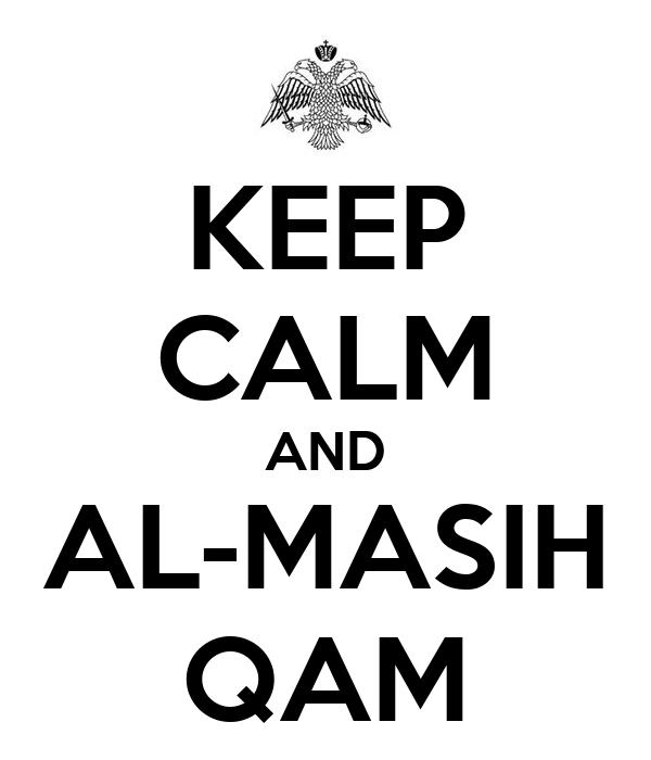 KEEP CALM AND AL-MASIH QAM