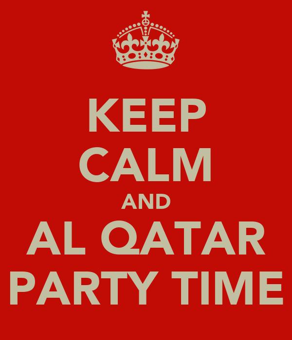 KEEP CALM AND AL QATAR PARTY TIME