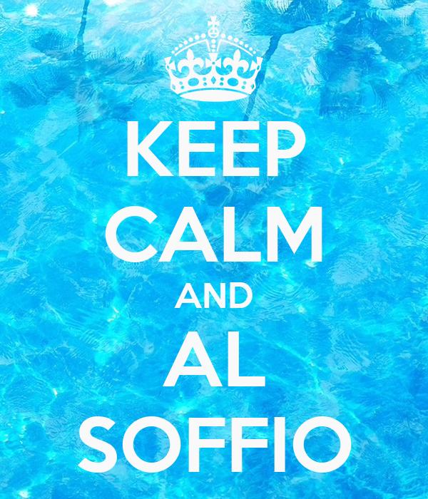 KEEP CALM AND AL SOFFIO