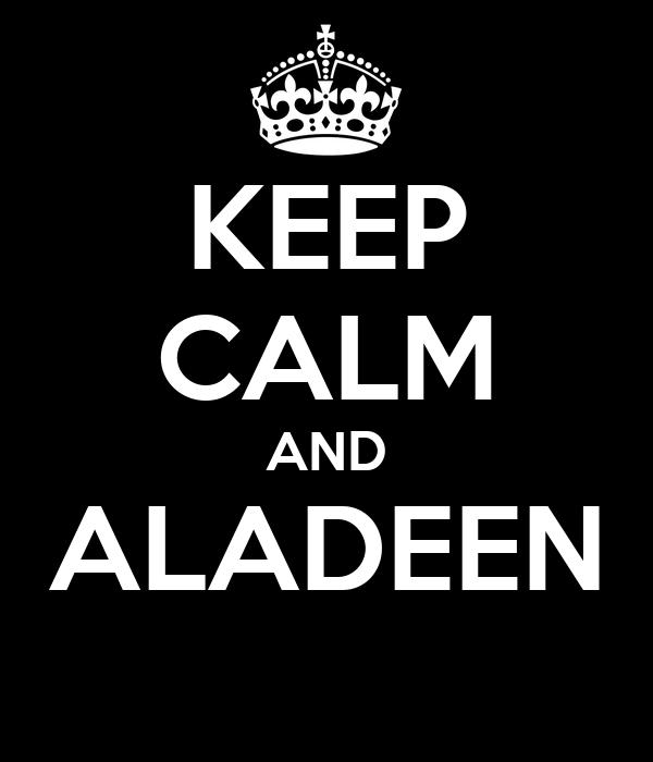 KEEP CALM AND ALADEEN