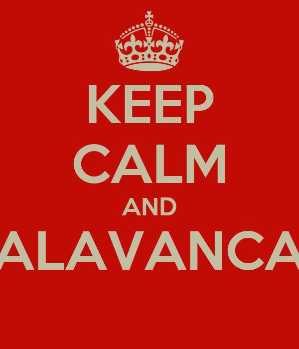KEEP CALM AND ALAVANCA