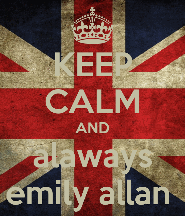 KEEP CALM AND alaways emily allan