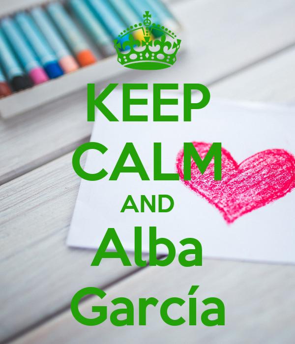 KEEP CALM AND Alba García