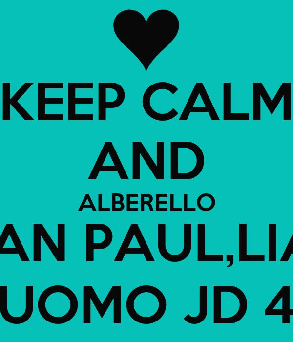 KEEP CALM AND ALBERELLO SEAN PAUL,LIAM UOMO JD 4