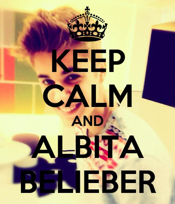 KEEP CALM AND ALBITA BELIEBER