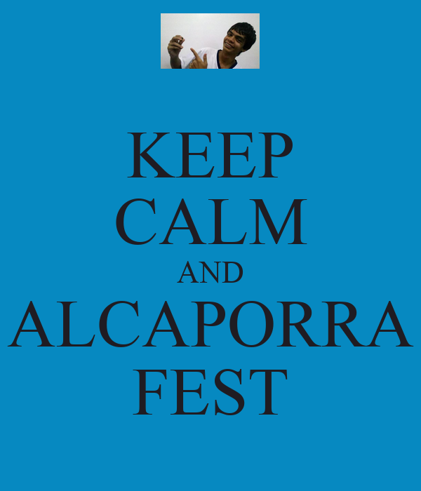 KEEP CALM AND ALCAPORRA FEST