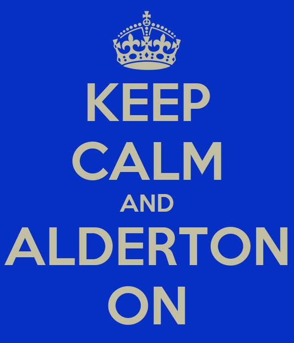 KEEP CALM AND ALDERTON ON