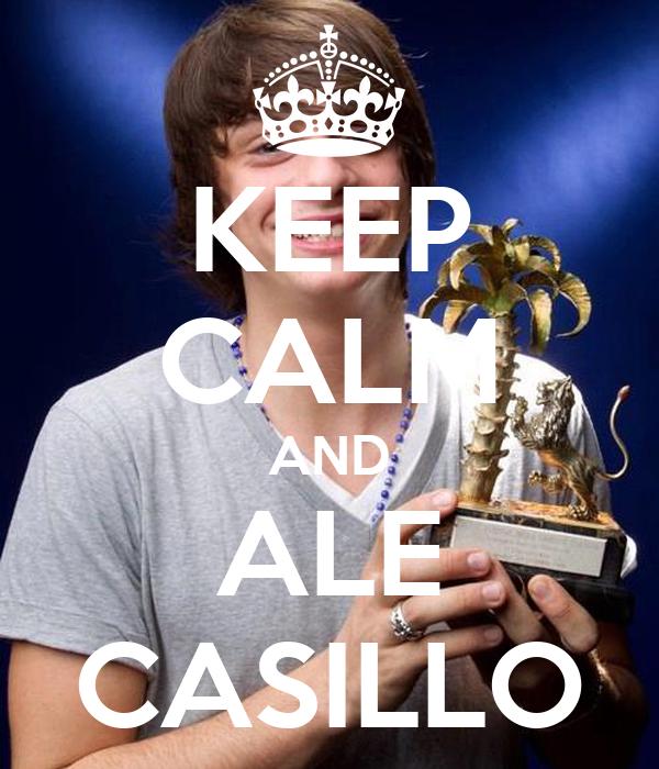 KEEP CALM AND ALE CASILLO