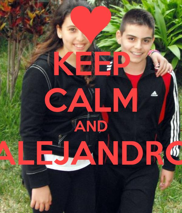 KEEP CALM AND ALEJANDRO