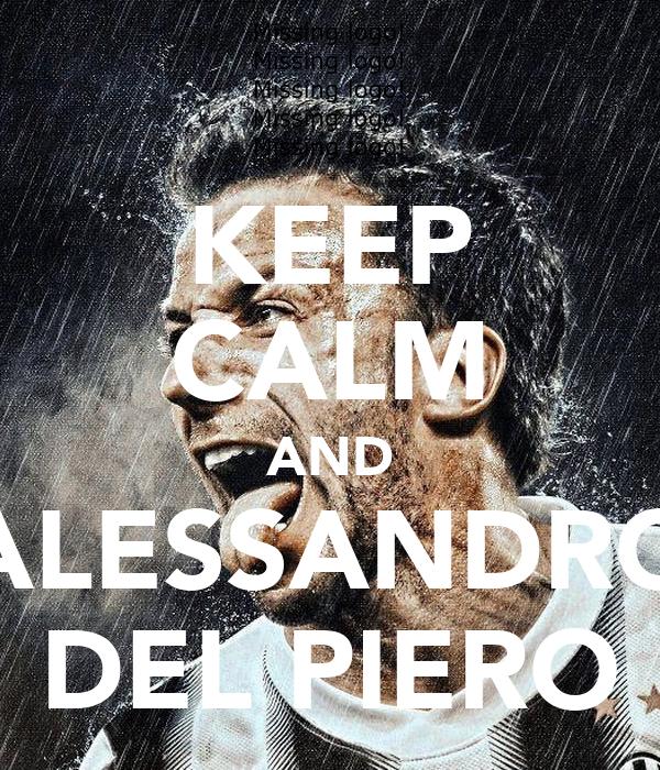 KEEP CALM AND ALESSANDRO DEL PIERO