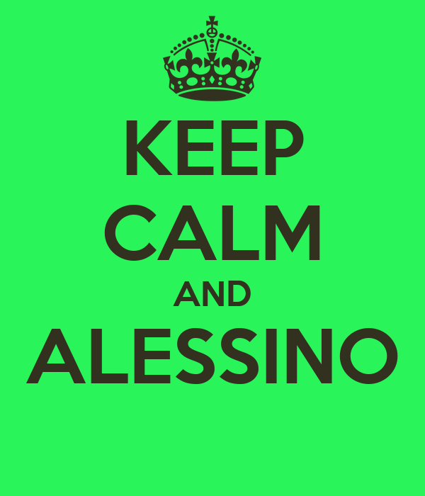 KEEP CALM AND ALESSINO