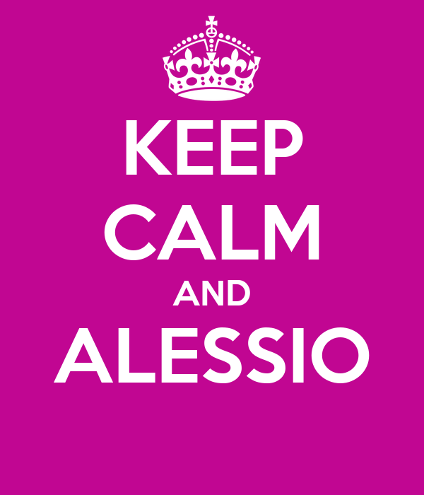 KEEP CALM AND ALESSIO