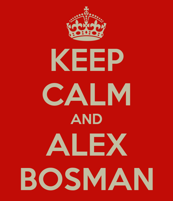 KEEP CALM AND ALEX BOSMAN
