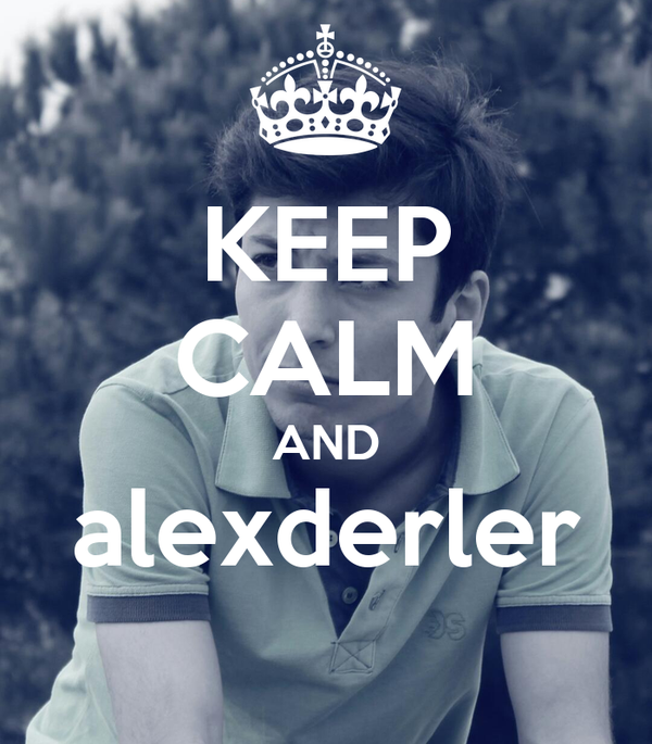 KEEP CALM AND alexderler