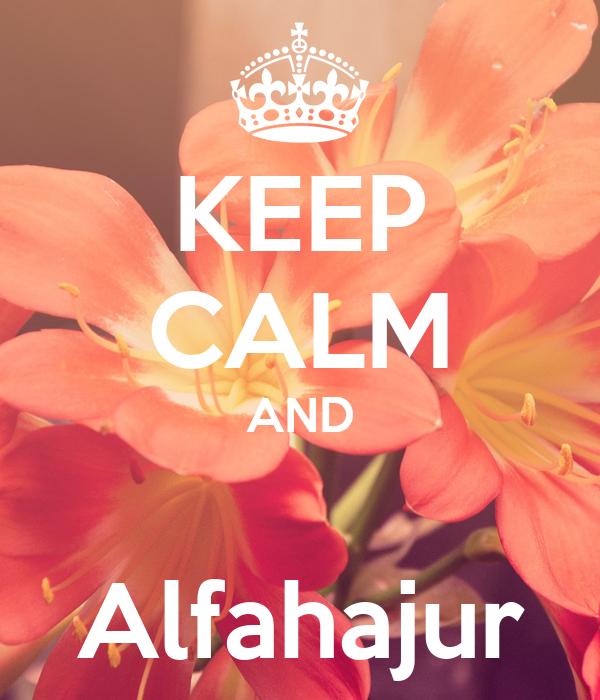 KEEP CALM AND  Alfahajur
