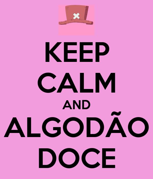 KEEP CALM AND ALGODÃO DOCE