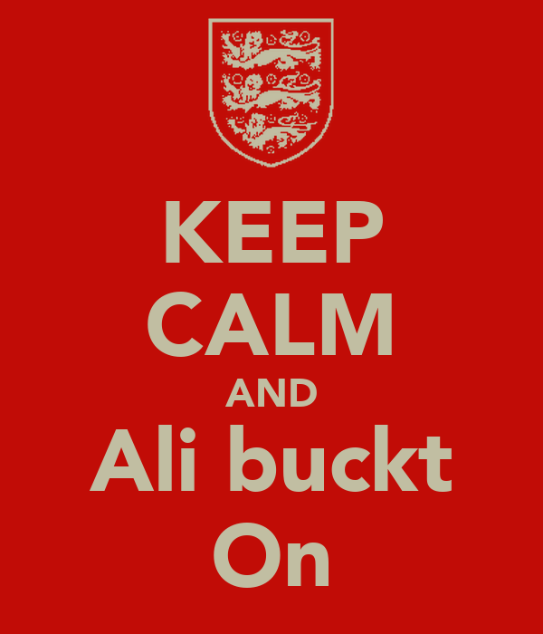 KEEP CALM AND Ali buckt On