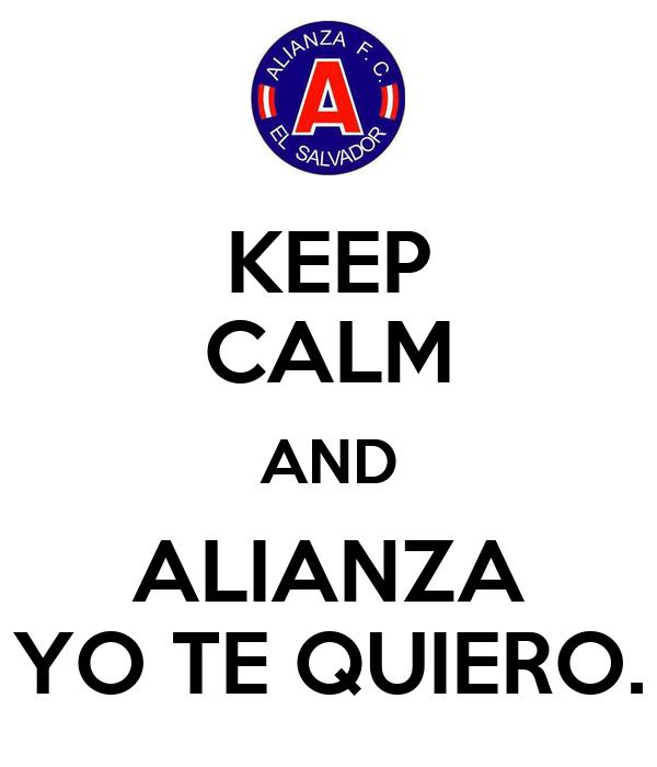 KEEP CALM AND ALIANZA YO TE QUIERO.