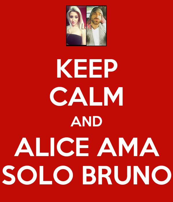 KEEP CALM AND ALICE AMA SOLO BRUNO