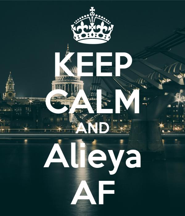 KEEP CALM AND Alieya AF