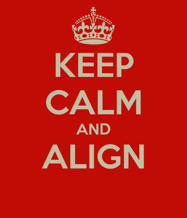 KEEP CALM AND ALIGN