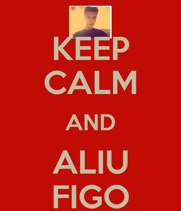 KEEP CALM AND ALIU FIGO