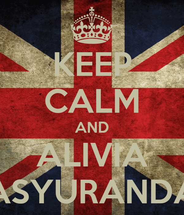 KEEP CALM AND ALIVIA ASYURANDA