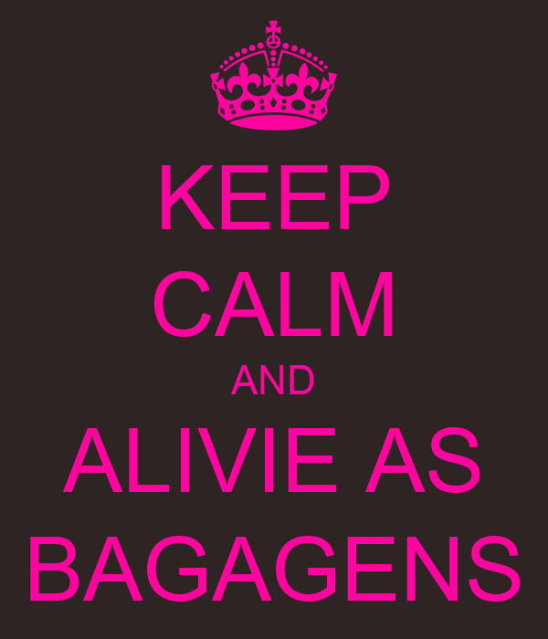 KEEP CALM AND ALIVIE AS BAGAGENS