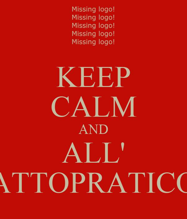 KEEP CALM AND ALL' ATTOPRATICO