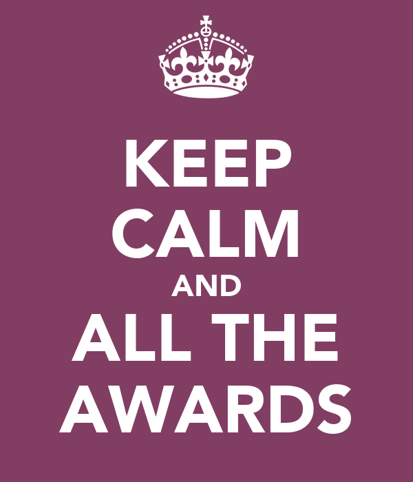 KEEP CALM AND ALL THE AWARDS