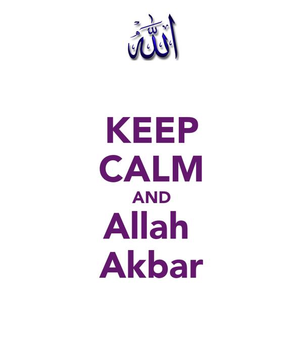 KEEP CALM AND Allah  Akbar