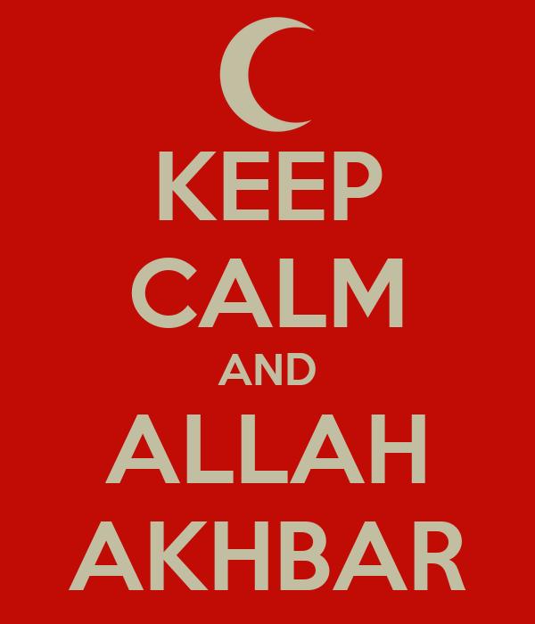 KEEP CALM AND ALLAH AKHBAR