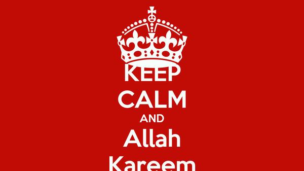 KEEP CALM AND Allah Kareem