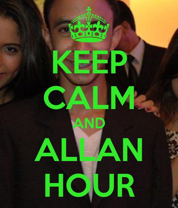 KEEP CALM AND ALLAN HOUR