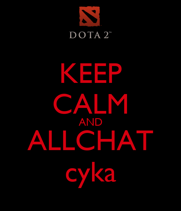 KEEP CALM AND ALLCHAT cyka