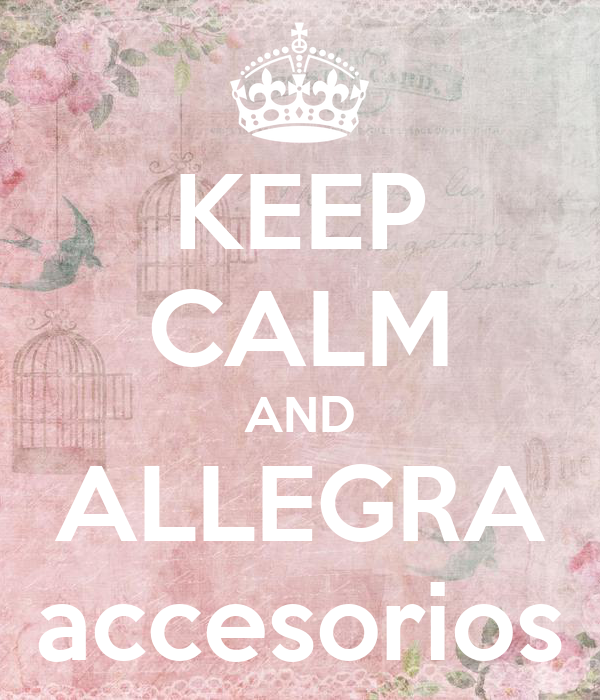 KEEP CALM AND ALLEGRA accesorios