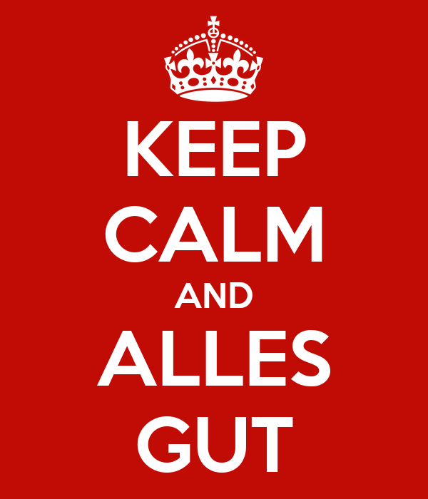 KEEP CALM AND ALLES GUT