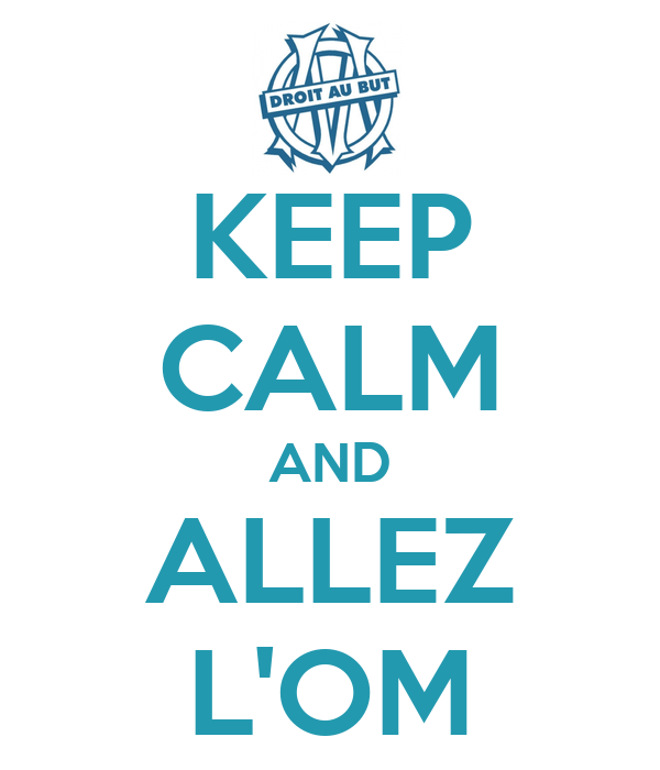 KEEP CALM AND ALLEZ L'OM
