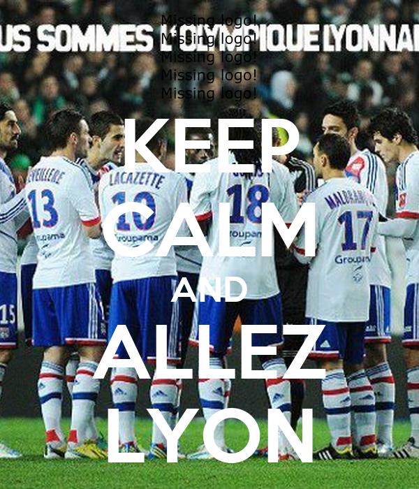 KEEP CALM AND ALLEZ LYON
