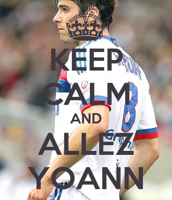 KEEP CALM AND ALLEZ YOANN